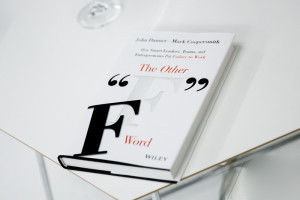 The Other F Word: How Smart Leaders, Teams, and Entrepreneurs Put Failure to Work (2015) by Mark Coopersmith and John Danner